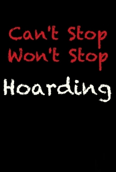 Ver película Can't Stop, Won't Stop: Hoarding