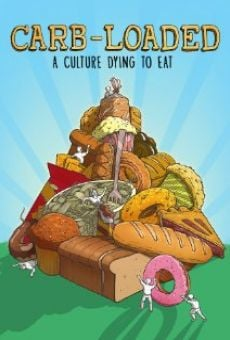 Película: Carb-Loaded: A Culture Dying to Eat