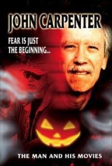 John Carpenter: Fear Is Just the Beginning... The Man and His Movies en ligne gratuit