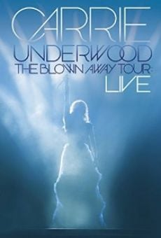 Carrie Underwood: The Blown Away Tour Live online