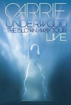 Ver película Carrie Underwood: The Blown Away Tour Live