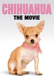 Chihuahua: The Movie on-line gratuito