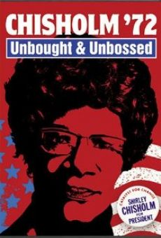 Chisholm '72: Unbought & Unbossed online free