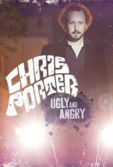 Watch Chris Porter: Angry and Ugly online stream