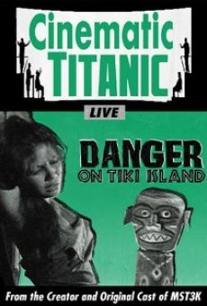 Cinematic Titanic: Danger on Tiki Island kostenlos