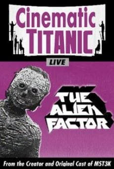 Cinematic Titanic: The Alien Factor on-line gratuito