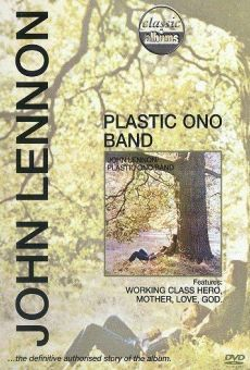 Classic Albums: John Lennon - Plastic Ono Band online