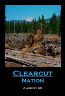 Ver película Clearcut Nation