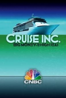 CNBC Originals: Cruise Inc. Big Money on the High Seas online kostenlos