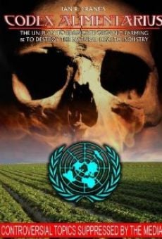 Watch Codex Alimentarius: The UN Plan to Eradicate Organic Farming and Destroy the Natural Health Industry online stream