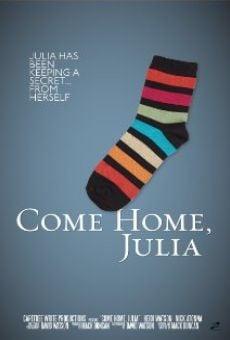 Watch Come Home, Julia online stream