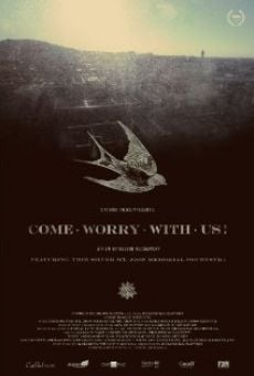 Película: Come Worry with Us!