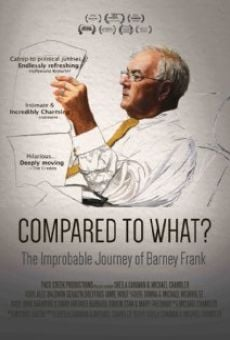 Ver película Compared to What: The Improbable Journey of Barney Frank