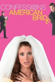 Confessions of an American Bride on-line gratuito