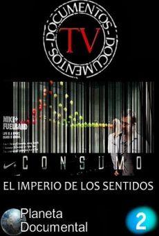 Ver película Consumo, el imperio de los sentido