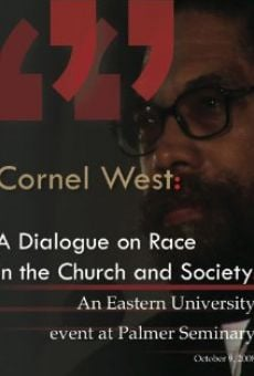 Ver película Cornel West: A Dialogue on Race in the Church and Society