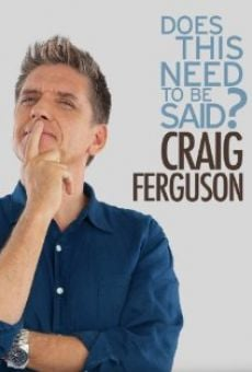 Craig Ferguson: Does This Need to Be Said? on-line gratuito