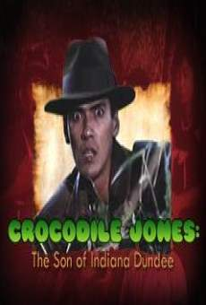 Crocodile Jones: The Son of Indiana Dundee online free