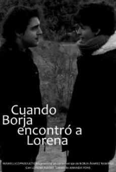 Cuando Borja encontró a Lorena on-line gratuito