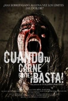Ver película Cuando tu carne grite: ¡Basta!