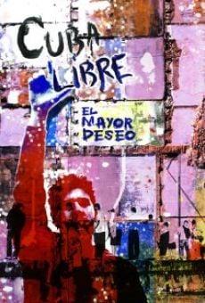 Ver película Cuba Libre: El Mayor Deseo