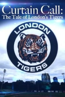 Curtain Call: The Tale of London's Tigers
