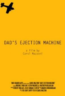 Película: Dad's Ejection Machine