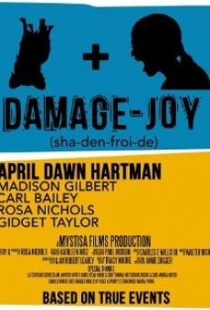 Damage-Joy [sha-den-froi-de]