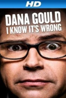 Película: Dana Gould: I Know It's Wrong