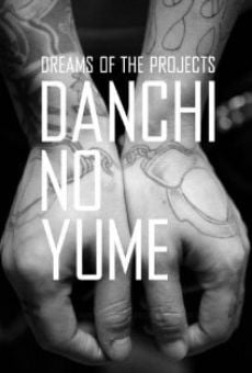 Película: Danchi No Yume Dreams of the Projects