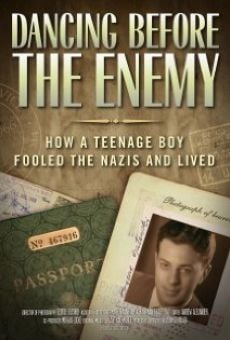 Ver película Dancing Before the Enemy: How a Teenage Boy Fooled the Nazis and Lived