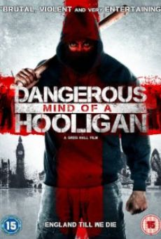 Watch Dangerous Mind of a Hooligan online stream