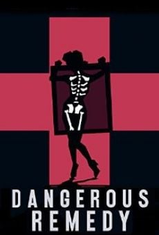 Dangerous Remedy online free