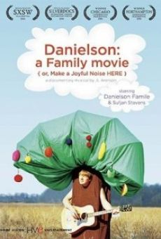 Película: Danielson: A Family Movie (or, Make a Joyful Noise Here)