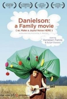 Danielson: A Family Movie (or, Make a Joyful Noise Here) online free