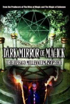Ver película Dark Mirror of Magick: The Vassago Millennium Prophecy
