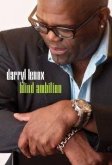 Watch Darryl Lenox: Blind Ambition online stream