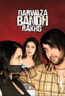 Darwaza Bandh Rakho online kostenlos