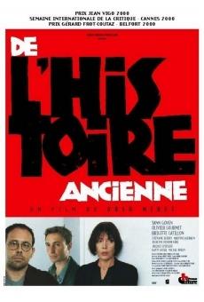 Ver película De l'histoire ancienne