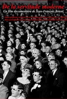 Ver película De la servidumbre moderna