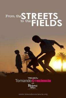 From the Streets to the Fields online streaming