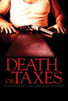 Ver película Death or Taxes: The Sad Truth About Our American Taxation System
