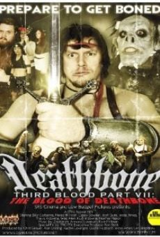 Deathbone, Third Blood Part VII: The Blood of Deathbone on-line gratuito