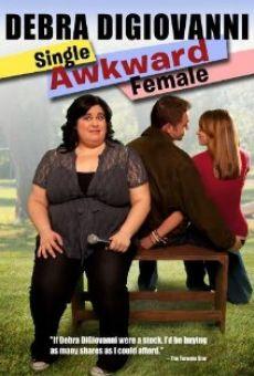 Watch Debra Digiovanni: Single, Awkward, Female online stream