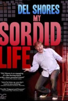 Watch Del Shores: My Sordid Life online stream