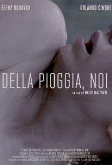 Película: Della Pioggia, Noi