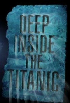 Dentro del Titanic: El misterio de las profundidades online