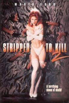 Watch Stripped to Kill II: Live Girls online stream