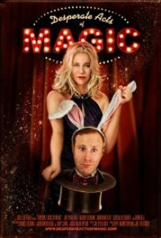 Watch Desperate Acts of Magic online stream