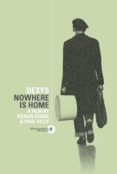 Película: Dexys: Nowhere Is Home